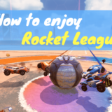 How to enjoy Rocket League